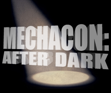 MechaCon: After Dark
